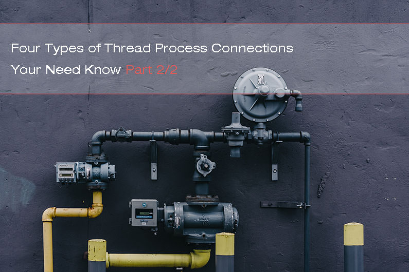 Four Types of Thread Process Connections Your Need Know – Part 2/2
