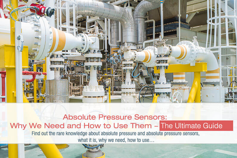 Absolute Pressure Sensors: Why We Need and How to Use Them